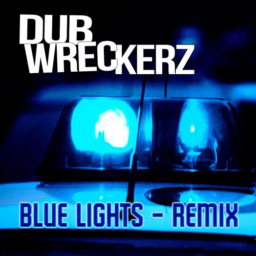 Dub Wreckerz - Blue Lights (Remix) [clip]
