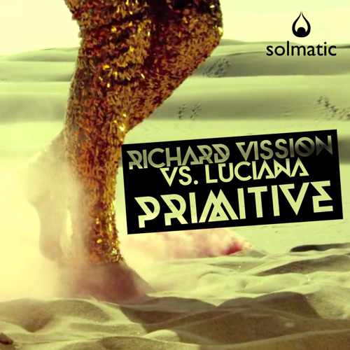 Richard Visson Vs Luciana - Primitive (David Garcia & Ron Reeser Remix) - Preview