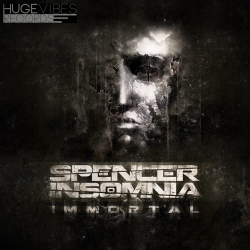 Spencer Insomnia - Immortal (PREVIEW) [Huge Vibes Records] OUT NOW ON BEATPORT!
