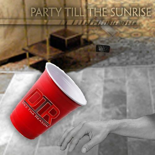 DTR-PARTY TILL THE SUNRISE