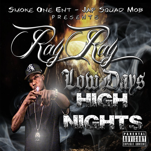 Low Days High Nights - Ray Ray of SOE [Prod. by Street Empire MG]