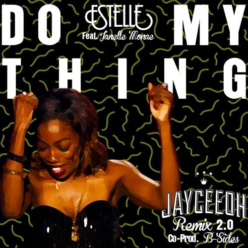 Estelle Ft Janelle Monae - Do My Thing (Jayceeoh Remix 2.0)