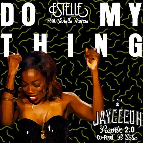 Estelle Ft Janelle Monae - Do My Thing (Jayceeoh Remix 2.0)