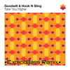 Goodwill & Hook N Sling - Take You Higher (ExplicitBass remix)