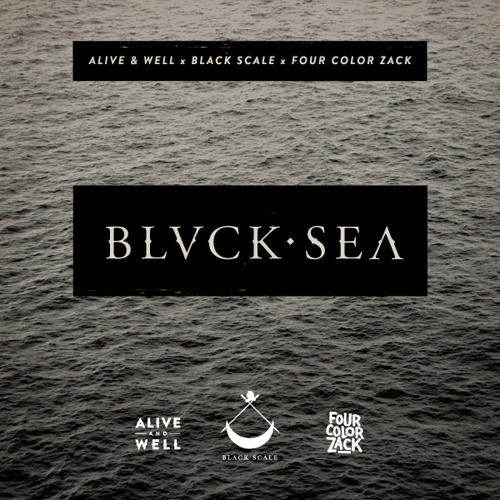 BLVCK SEA (ALIVE & WELL x BLACK SCALE x FOUR COLOR ZACK)