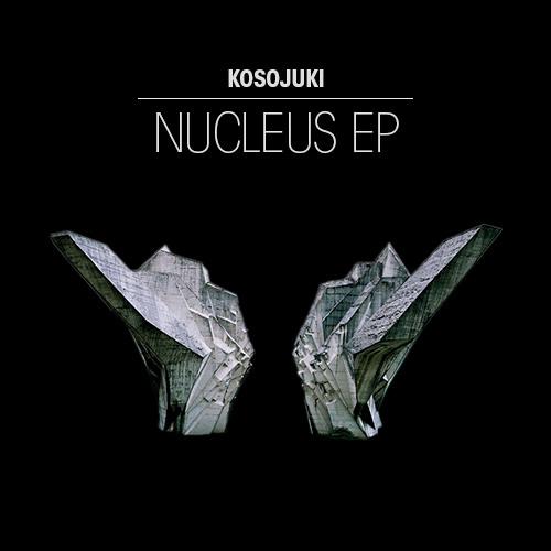 Kosojuki - Nucleus EP