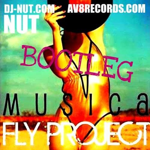 Fly Project - Musica (Dj Nut Bootleg)