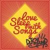MIXTAPE ''Love SLEEP With Songs''