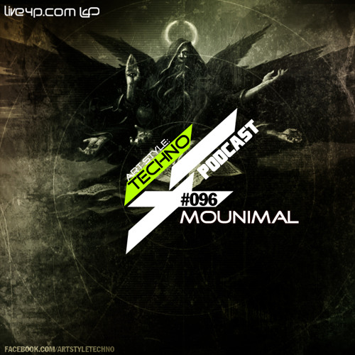 Art Style: Techno | Podcast #096 : Mounimal [FACEBOOK.COM/ARTSTYLETECHNO]