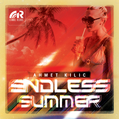 AHMET KILIC - Endless Summer  ( ISTANBUL RECORDS )