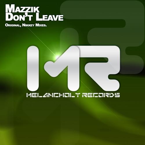 MR027 : Mazzik - Don't Leave (Original Mix)