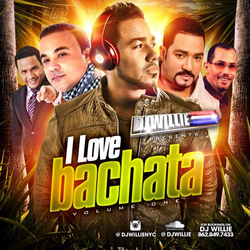 DJ WILLIE - I LOVE BACHATA VOLUME 1 ---> instagram  @djwillienyc