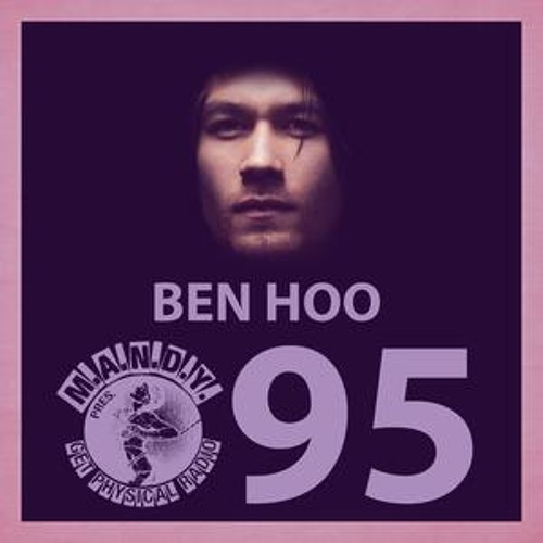 M.A.N.D.Y. pres Get Physical Radio #95 mixed by Ben Hoo