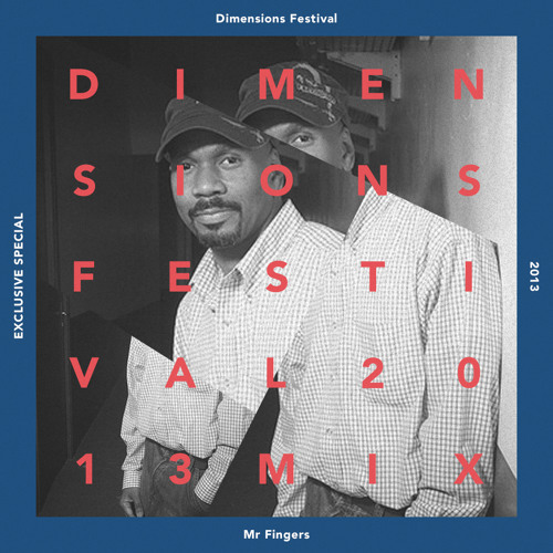 Mr. Fingers - Exclusive Dimensions Festival Mix