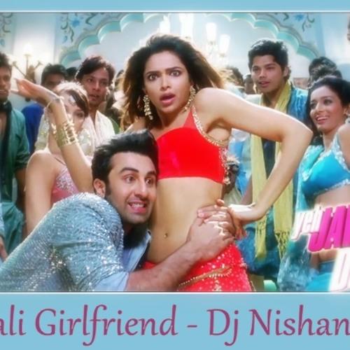 Dilliwaali Girlfriend - Dj Nishant Tg