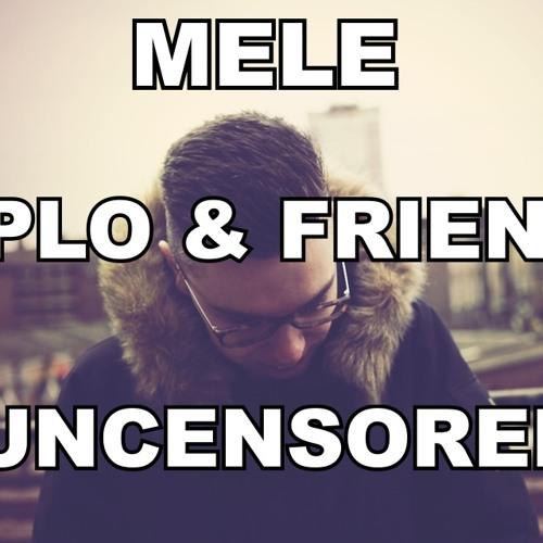 Melé Mix For Diplo & Friends *DOWNLOAD*