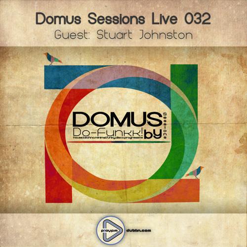 Stuart Johnston - Domus Sessions 032 - Play FM Dublin - 10th June 2013