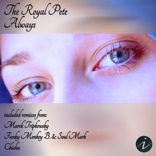 The Royal Pete - Always (Original Mix)