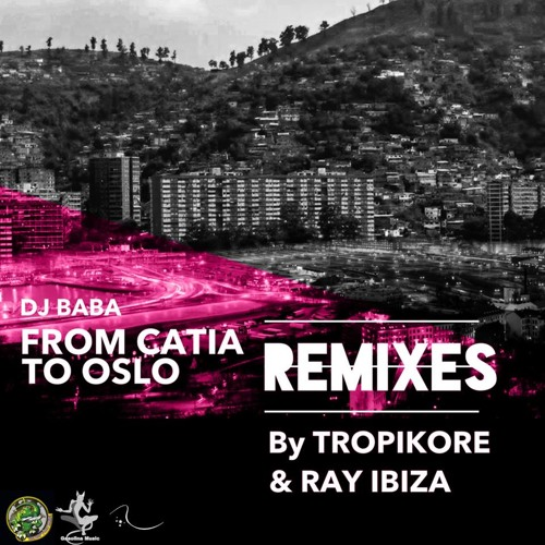Dj.Baba - From Catia To Oslo (Tropikore TukiBass Remix)