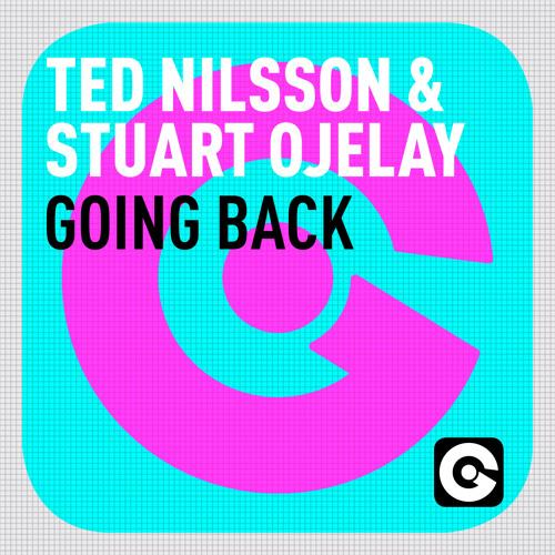 Ted Nilsson, Stuart Ojelay - Going Back [Ego Music]