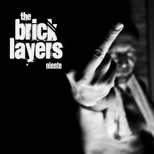 The Bricklayers - Niente