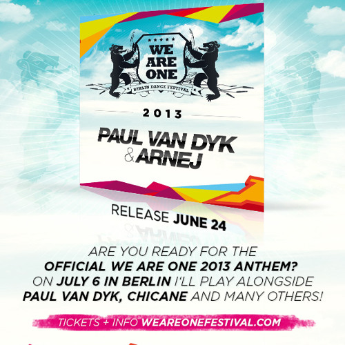 Paul van Dyk & Arnej - We Are One 2013 Anthem Preview