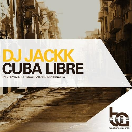 Dj Jackk- Cuba Libre (Smootrab Remix) || Big Alliance Deep *** OUT NOW ***