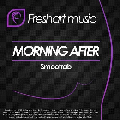 Smootrab - Morning After (Original Mix) || FreshArt Music *** OUT NOW ***