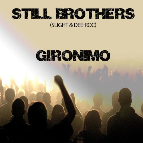 Still Brothers ''Gironimo''