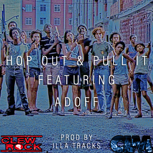 Hop Out & Pull It feat Adoff prod by Illa Tracks