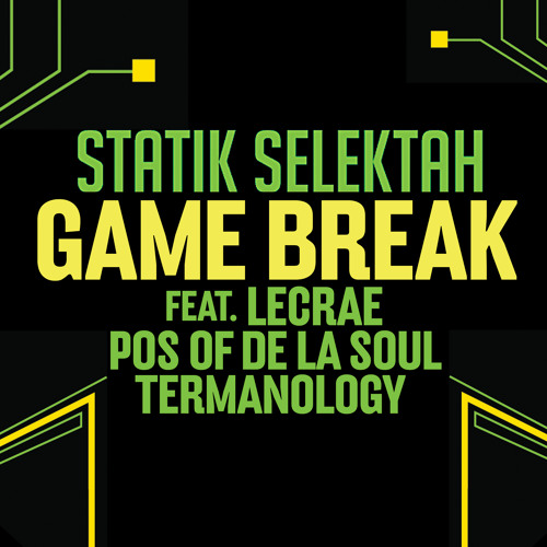 Statik Selektah - Game Break (feat. Lecrae, Pos of De La Soul & Termanology)