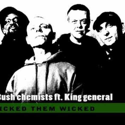 Bush Chemists ft. King General - Wicked Dubplate