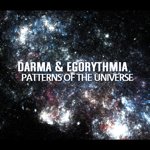 Darma & Egorythmia -Patterns Of The Universe.(Sample)