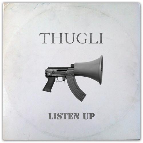 THUGLI - Listen Up