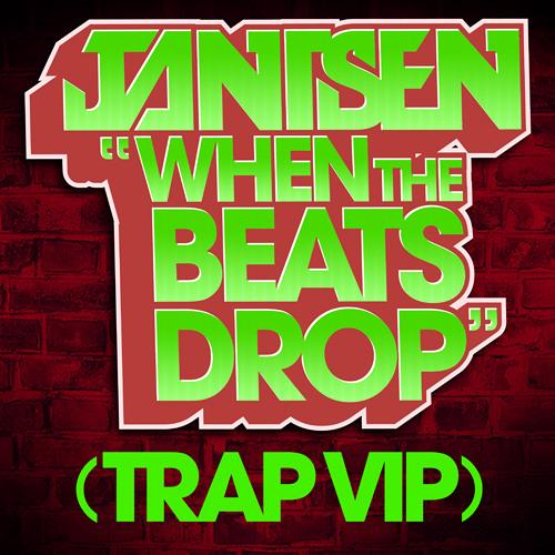 Jantsen - When The Beats Drop (TRAP VIP) [Free DL]