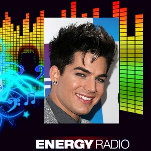Announcement by Energy Music Radio + 1/2 Hr ADAM LAMBERT Music June 12 2013