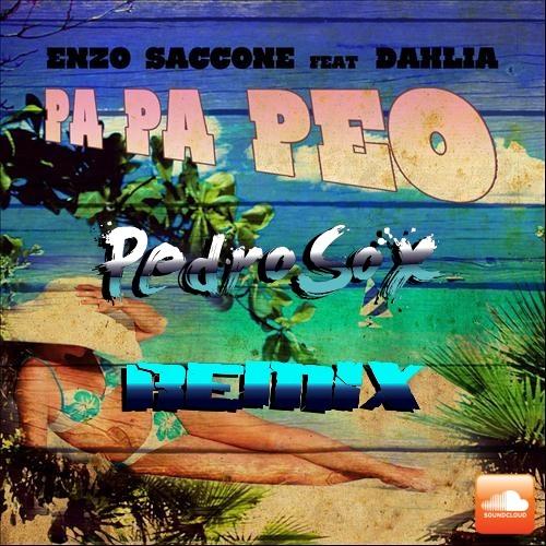 Enzo Saccone feat. Dahlia - Pa Pa Peo (PedroSox REMIX)