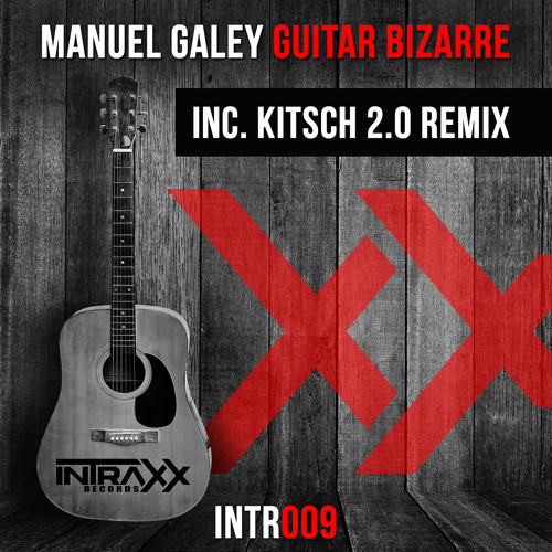 Manuel Galey - Guitar Bizarre (KitSch 2.0 Remix) OUT NOW