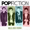 Wild and Young - Pop! Fiction