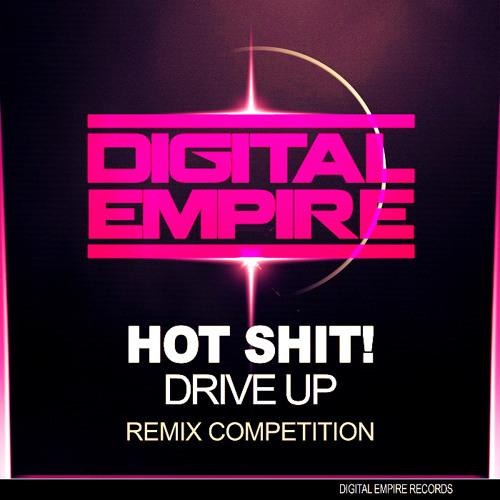 Hot shit - Drive Up(JavierV remix) (Digital Empire remix) ¡FRE DL!