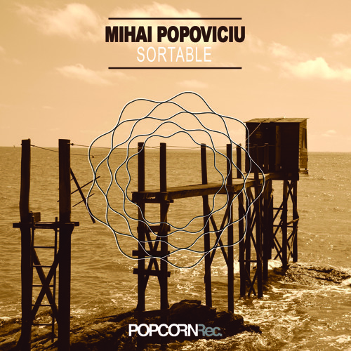 Mihai Popoviciu - Sortable EP incl. D'Julz Remix Out Soon !