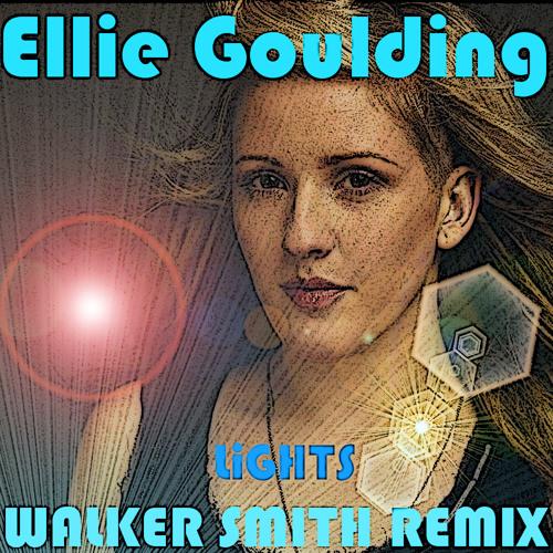 Ellie Goulding Lights Walker Smith Remix
