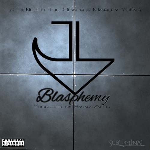 JL B.Hood - Blasphemy ft Nesto The Owner, Marley Young