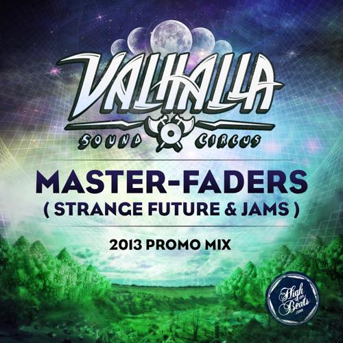 MASTER-FADERS - VALHALLA SOUND CIRCUS 2013 PROMO MIX