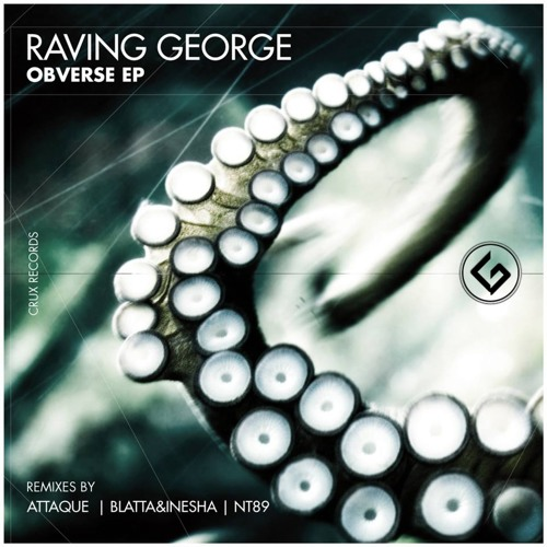 Raving George - Submerse (Attaque Remix) [CRUX Records] OUT NOW!
