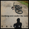 Nothing New Under the Sun - Gav Lyle