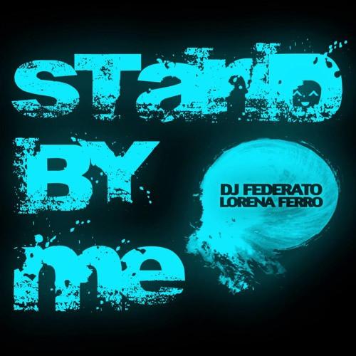 Dj Federato Ft Lorena Ferro - Stand by me (Cover)