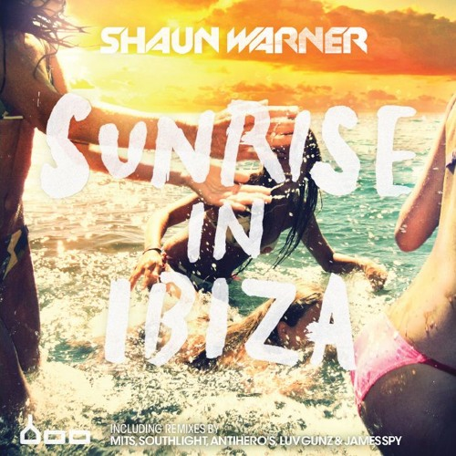 Shaun Warner ft Dawson - Sunrise in Ibiza (Luv Guns Remix) Boo Records