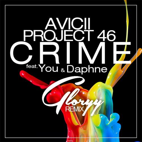 Avicii & Project 46 feat. You & Daphne - Crime(Gloryy!Remix)