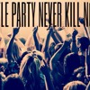 A little party never kill nobody
